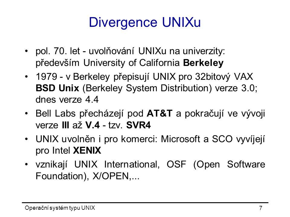 Operační systém typu UNIX 28 Přístupová práva tři kategorie: vlastník ( u ), skupina ( g ), ostatní ( o ); platí vždy nejspeciálnější kategorie, v níž je uživatel tři práva: čtení ( r ), zápis ( w ), provádění souboru resp.
