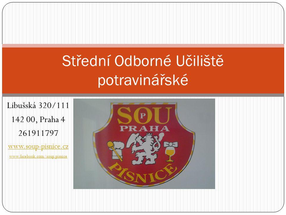 Libušská 320/111 142 00, Praha 4 261911797 www.soup-pisnice.cz www.facebook.com/soup.pisnice Střední Odborné Učiliště potravinářské