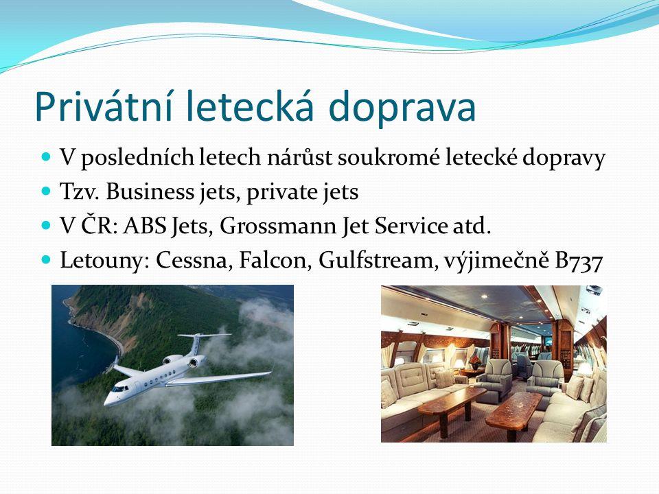 Privátní letecká doprava V posledních letech nárůst soukromé letecké dopravy Tzv.