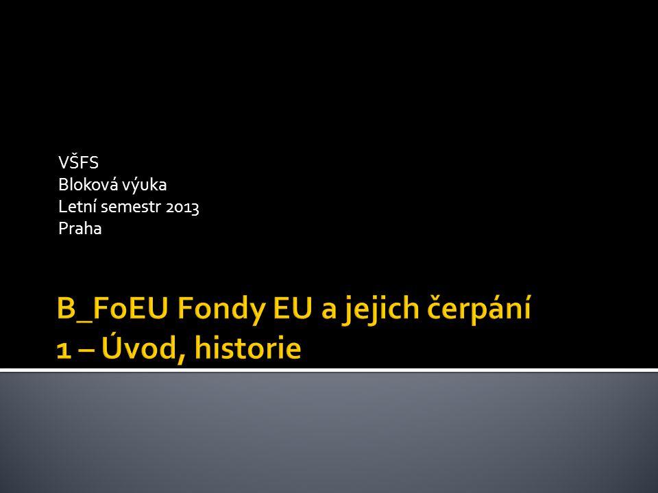 VŠFS Bloková výuka Letní semestr 2013 Praha