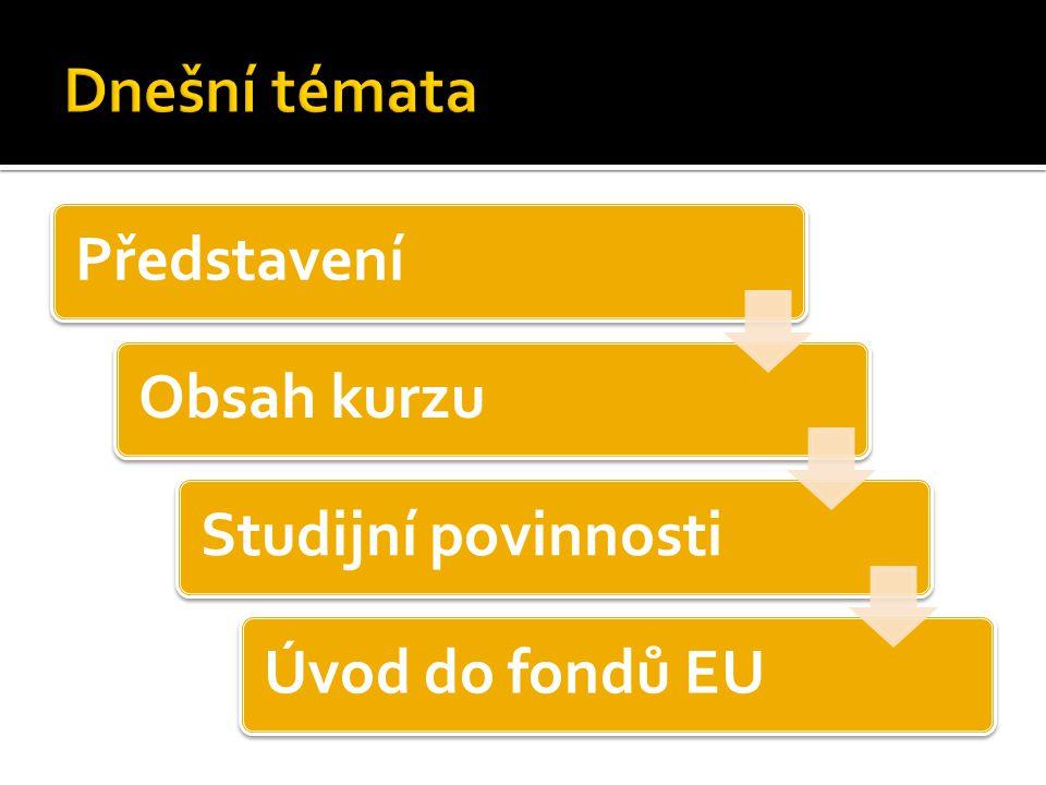 PředstaveníObsah kurzuStudijní povinnostiÚvod do fondů EU