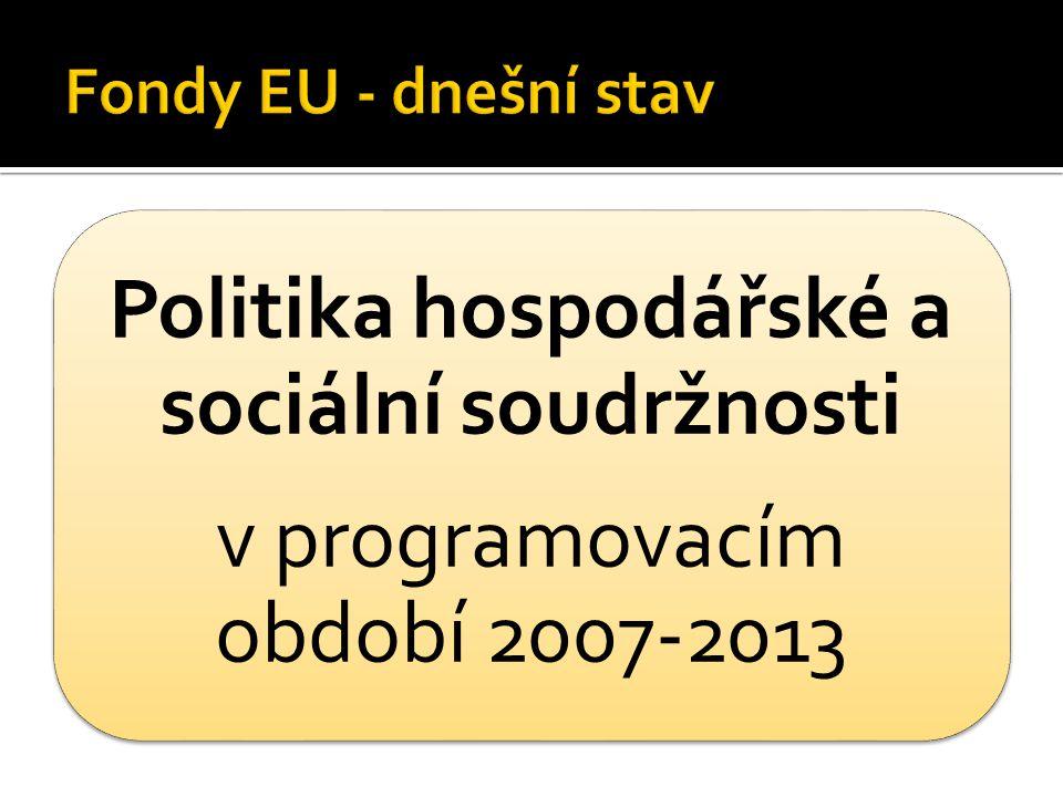 Politika hospodářské a sociální soudržnosti v programovacím období 2007-2013