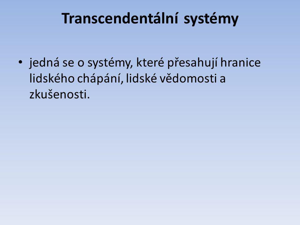 Transcendentální systémy jedná se o systémy, které přesahují hranice lidského chápání, lidské vědomosti a zkušenosti.