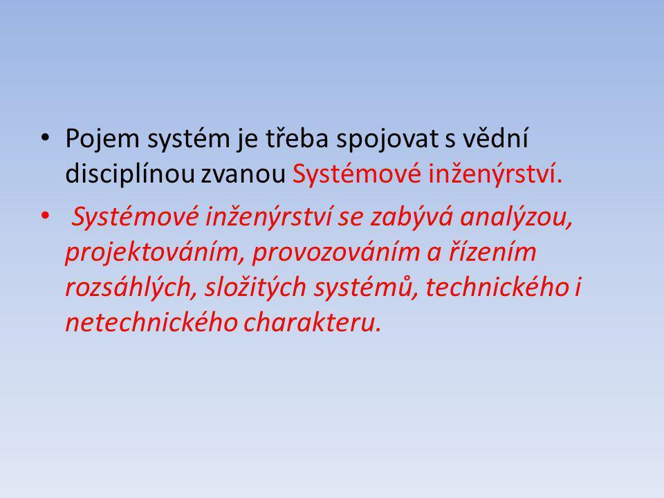 Pojem systém je třeba spojovat s vědní disciplínou zvanou Systémové inženýrství. Systémové inženýrství se zabývá analýzou, projektováním, provozováním