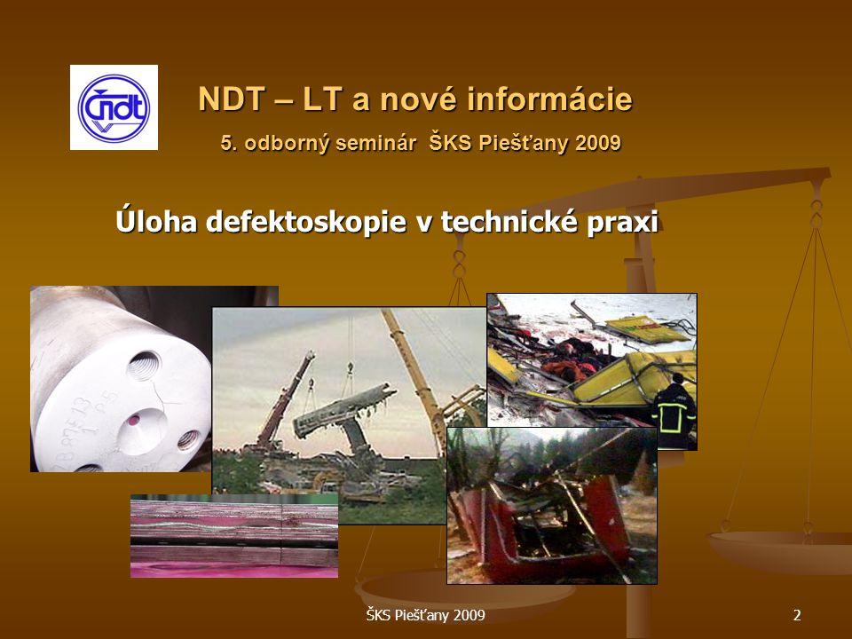 ŠKS Piešťany 20092 NDT – LT a nové informácie 5.