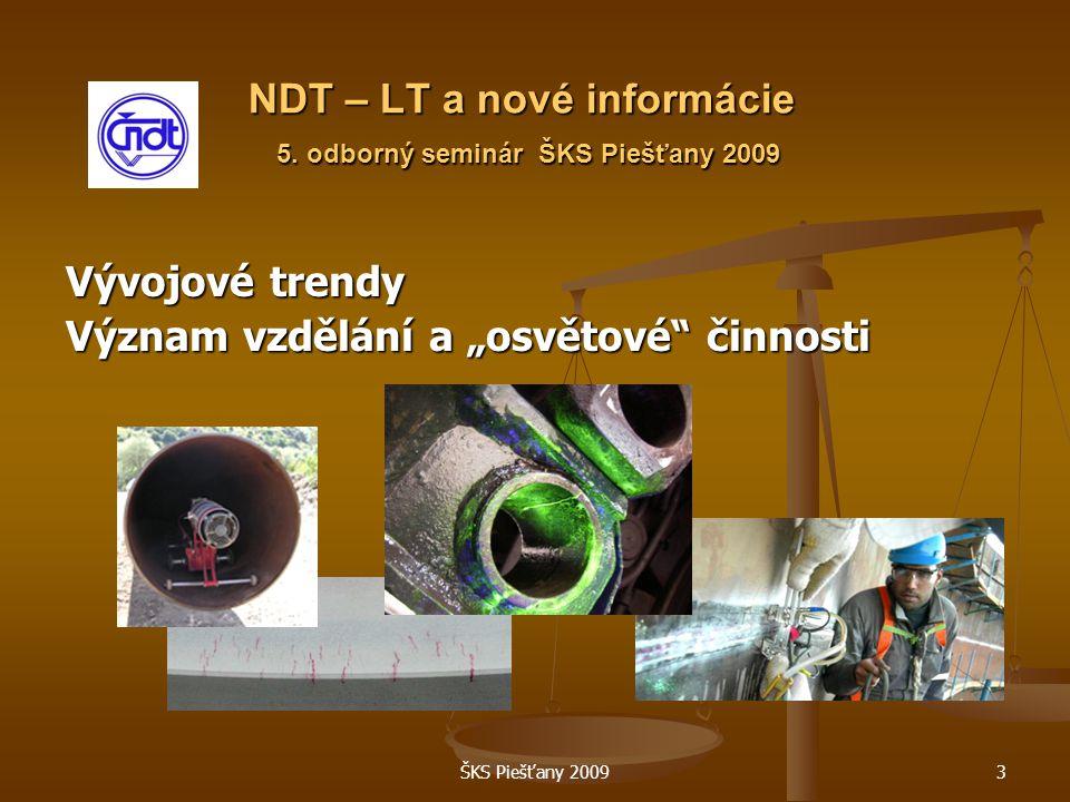 ŠKS Piešťany 20093 NDT – LT a nové informácie 5.