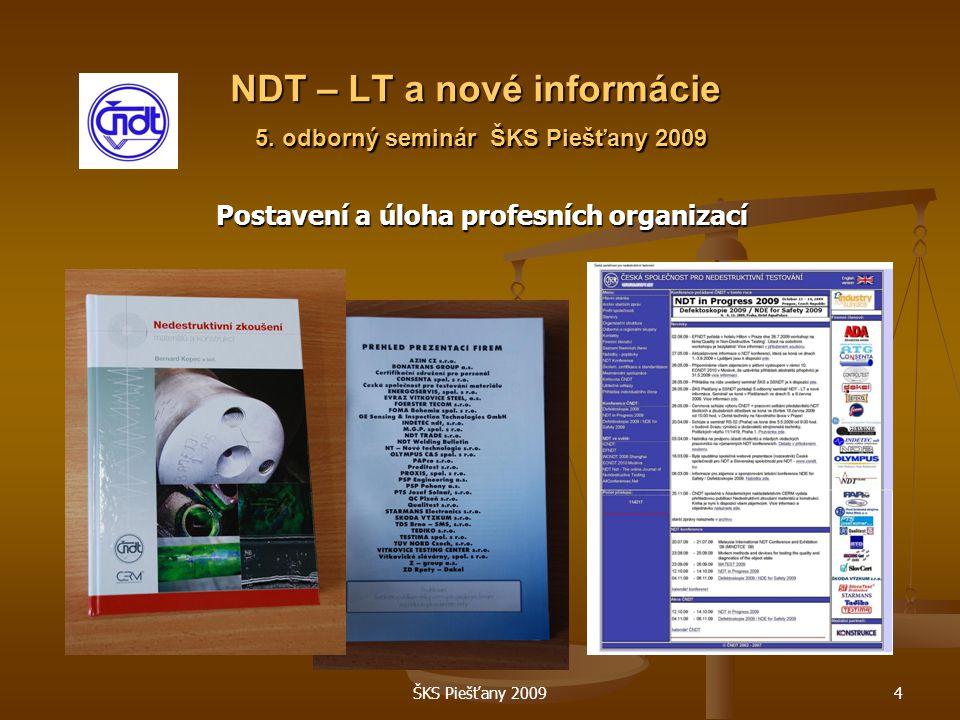 ŠKS Piešťany 20094 NDT – LT a nové informácie 5.