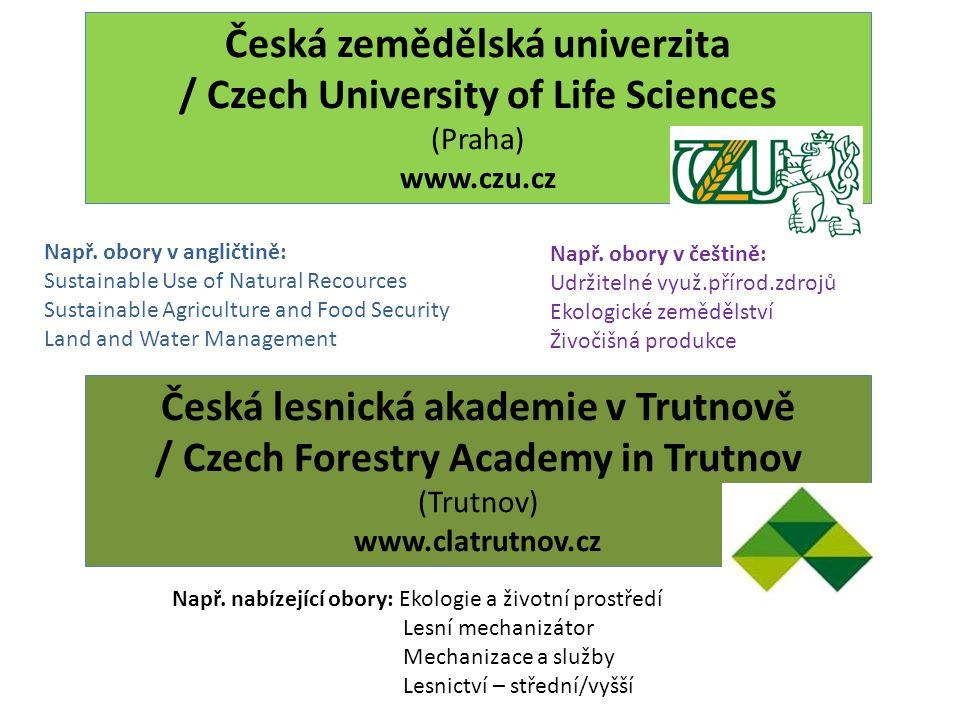 Česká zemědělská univerzita / Czech University of Life Sciences (Praha) www.czu.cz Např.