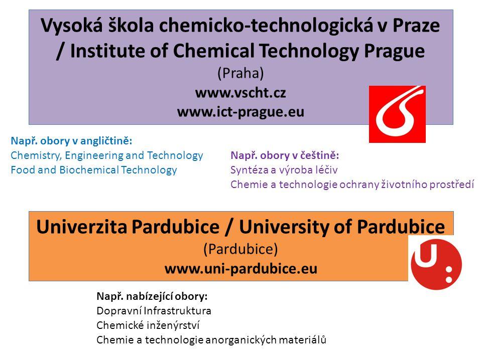 Vysoká škola chemicko-technologická v Praze / Institute of Chemical Technology Prague (Praha) www.vscht.cz www.ict-prague.eu Např.