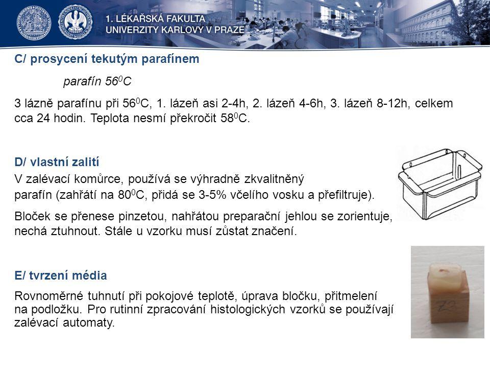 C/ prosycení tekutým parafínem parafín 56 0 C 3 lázně parafínu při 56 0 C, 1.