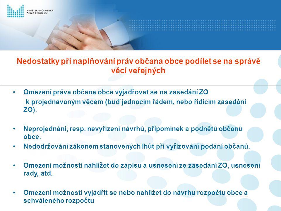 Nedostatky při naplňování práv občana obce podílet se na správě věcí veřejných Omezení práva občana obce vyjadřovat se na zasedání ZO k projednávaným