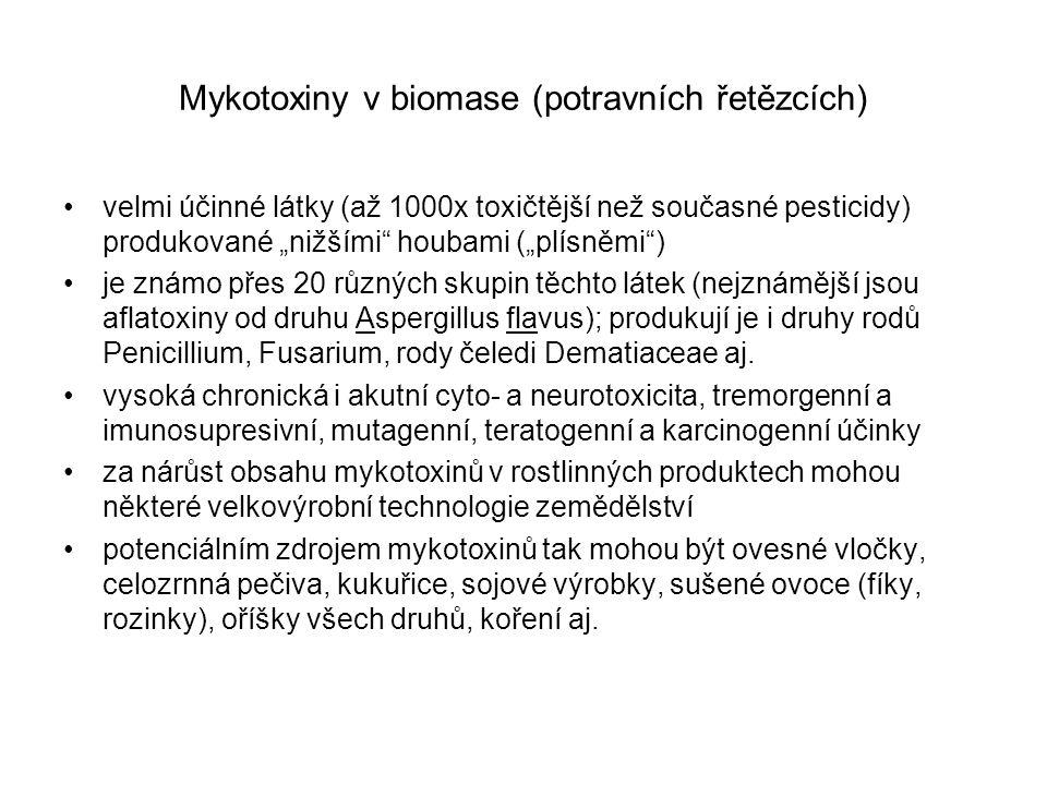 """Mykotoxiny v biomase (potravních řetězcích) velmi účinné látky (až 1000x toxičtější než současné pesticidy) produkované """"nižšími"""" houbami (""""plísněmi"""")"""