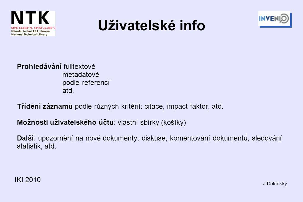 Uživatelské info Prohledávání fulltextové metadatové podle referencí atd. Třídění záznamů podle různých kritérií: citace, impact faktor, atd. Možnosti