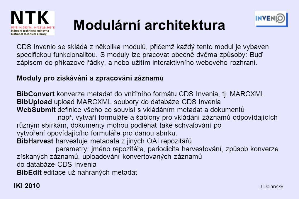 Modulární architektura CDS Invenio se skládá z několika modulů, přičemž každý tento modul je vybaven specifickou funkcionalitou. S moduly lze pracovat