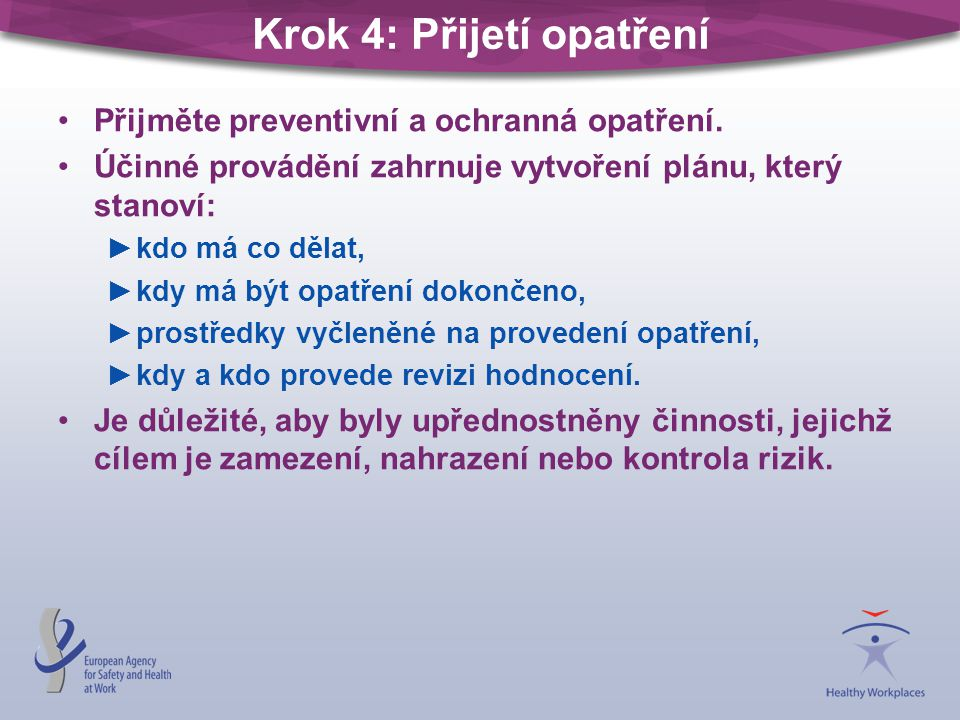 Krok 4: Přijetí opatření Přijměte preventivní a ochranná opatření.