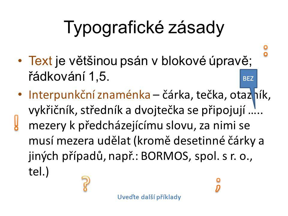 Typografické zásady Text je většinou psán v blokové úpravě; řádkování 1,5.
