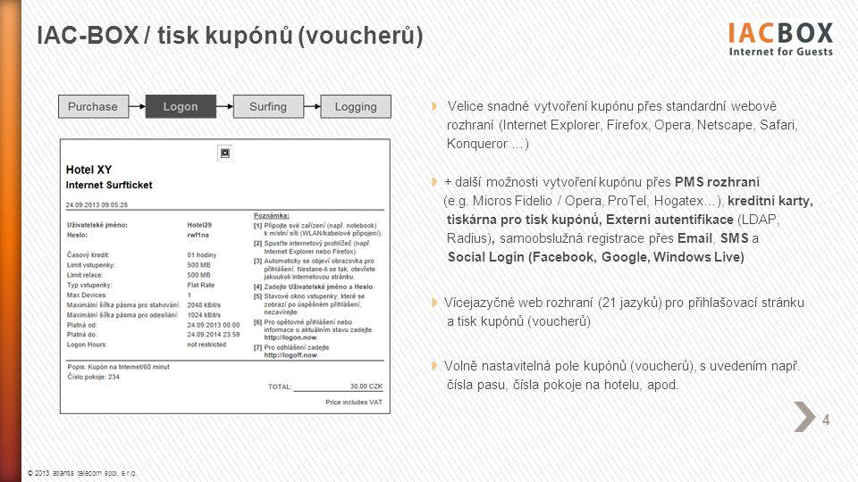 © 2013 atlantis telecom spol. s r.o. 4 Velice snadné vytvoření kupónu přes standardní webové rozhraní (Internet Explorer, Firefox, Opera, Netscape, Sa