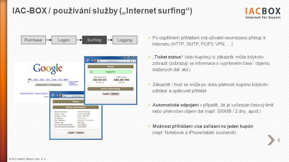 """© 2013 atlantis telecom spol. s r.o. 6 Po úspěšném přihlášení má uživatel neomezený přístup k Internetu (HTTP, SMTP, POP3, VPN, …) """"Ticket status"""" (st"""