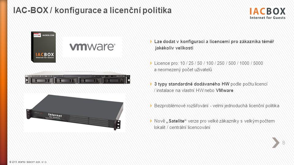 © 2013 atlantis telecom spol. s r.o. 8 IAC-BOX / konfigurace a licenční politika Lze dodat v konfiguraci a licencemi pro zákazníka téměř jakékoliv vel