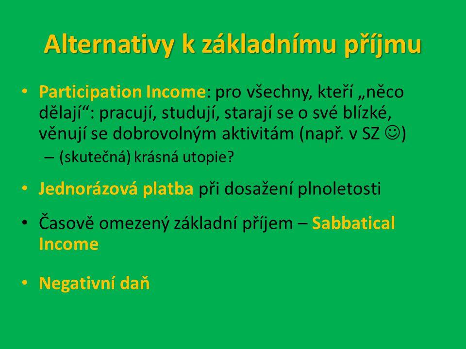 """Alternativy k základnímu příjmu Participation Income: pro všechny, kteří """"něco dělají : pracují, studují, starají se o své blízké, věnují se dobrovolným aktivitám (např."""