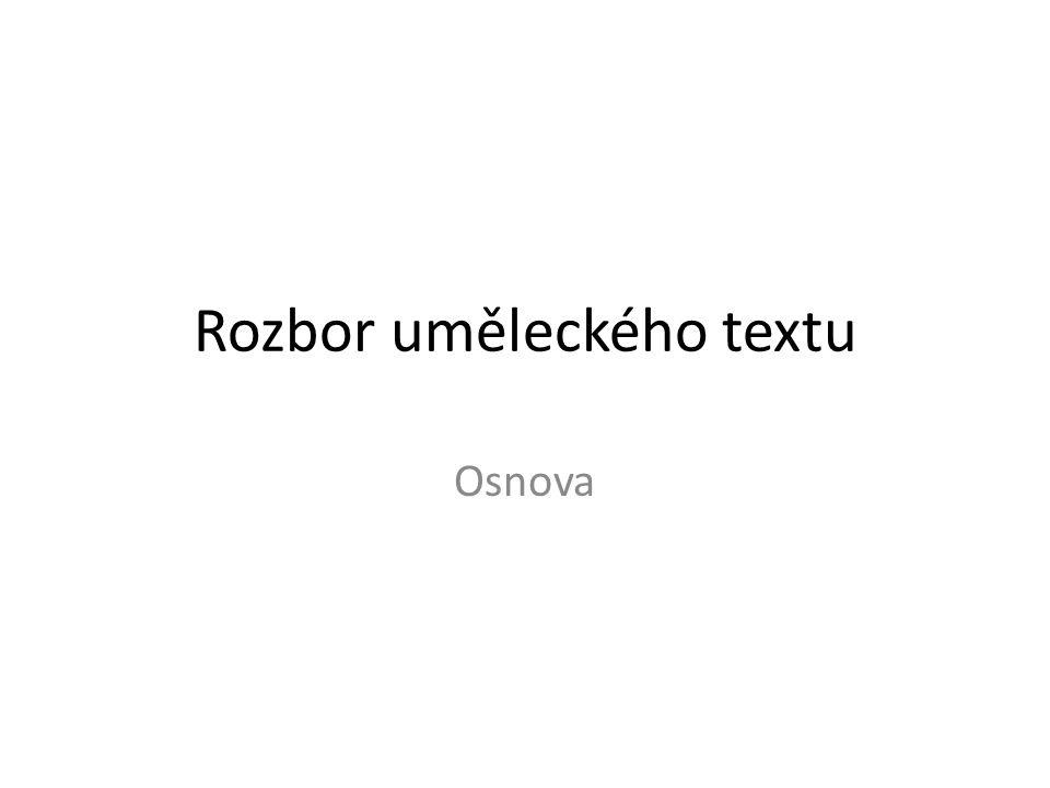 Rozbor uměleckého textu Osnova