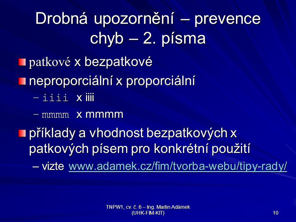 TNPW1, cv.č. 6 – Ing. Martin Adámek (UHK-FIM-KIT) 10 Drobná upozornění – prevence chyb – 2.