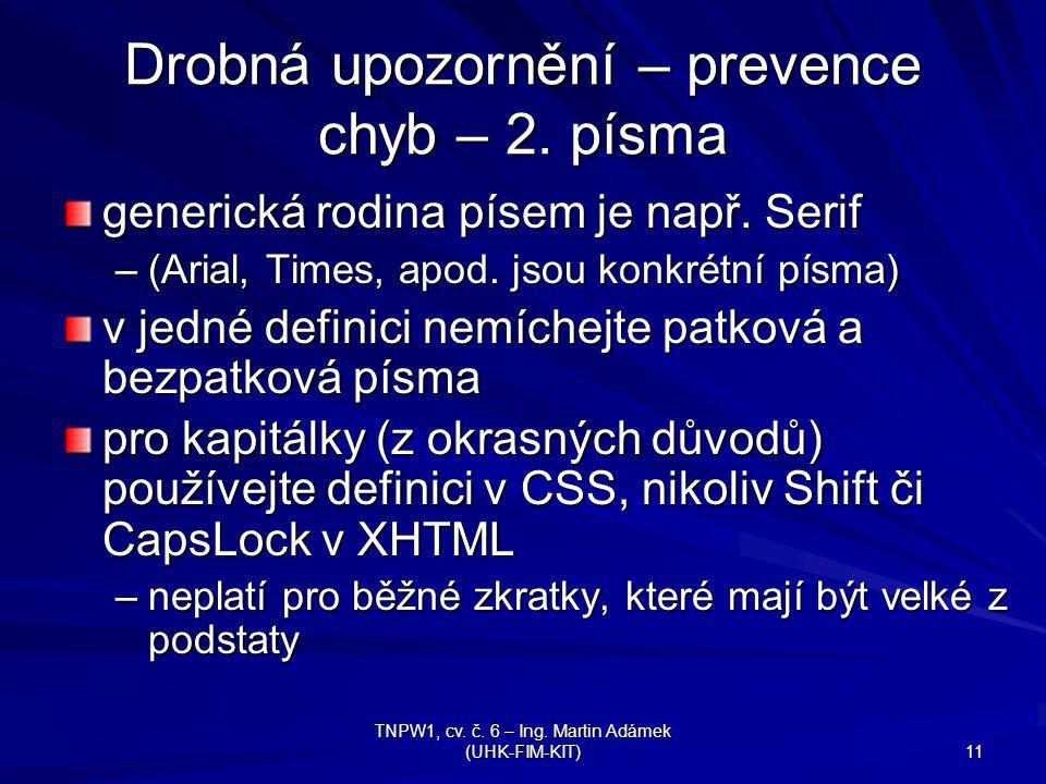 TNPW1, cv.č. 6 – Ing. Martin Adámek (UHK-FIM-KIT) 11 Drobná upozornění – prevence chyb – 2.