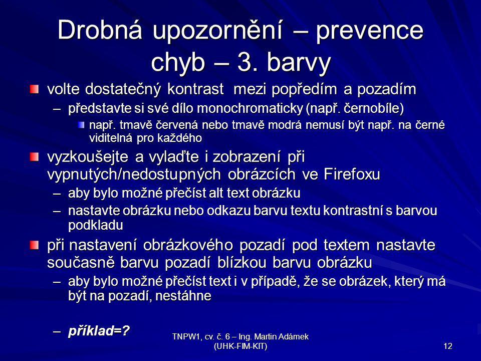 TNPW1, cv.č. 6 – Ing. Martin Adámek (UHK-FIM-KIT) 12 Drobná upozornění – prevence chyb – 3.