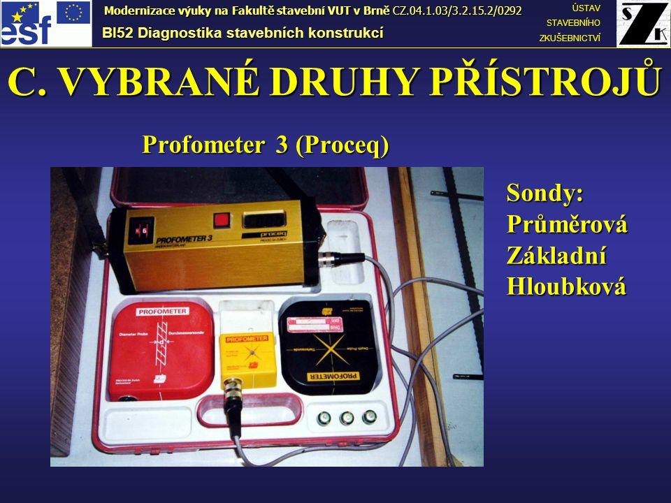 Profometer 3 (Proceq) BI52 Diagnostika stavebních konstrukcí ÚSTAV STAVEBNÍHO ZKUŠEBNICTVÍ Modernizace výuky na Fakultě stavební VUT v Brně CZ.04.1.03/3.2.15.2/0292 C.