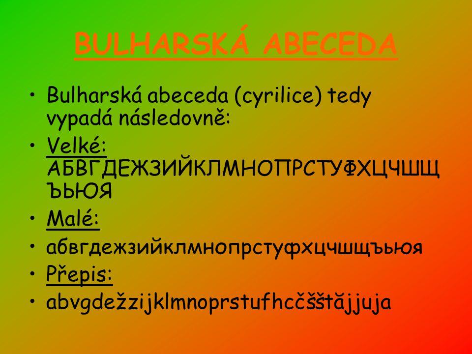 P ř eklady: ČESKY: ANGLICKY: BULHARSKY: Bulharsko Bulgaria Българио Hl. město: Capital city: Члавни место: Sofia Sofia София Rozloha: Area: Розлоча: 1