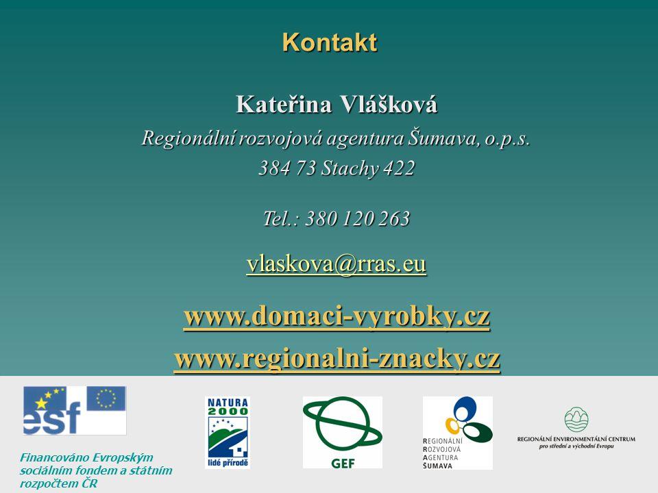 Kateřina Vlášková Regionální rozvojová agentura Šumava, o.p.s. 384 73 Stachy 422 Tel.: 380 120 263 vlaskova@rras.euwww.domaci-vyrobky.czwww.regionalni