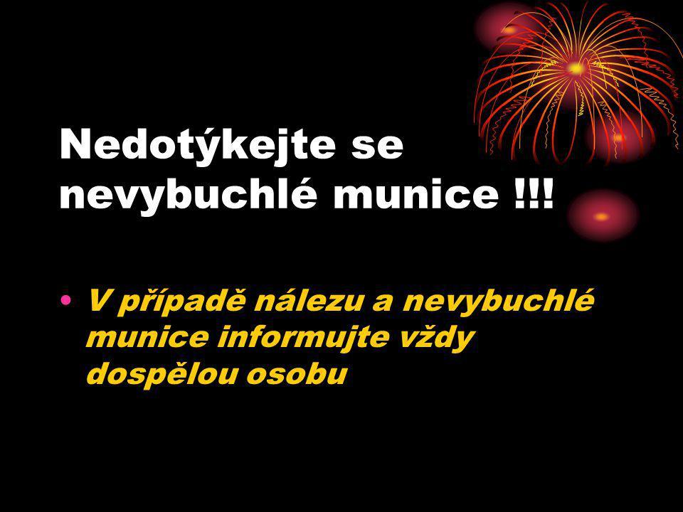 Nedotýkejte se nevybuchlé munice !!.