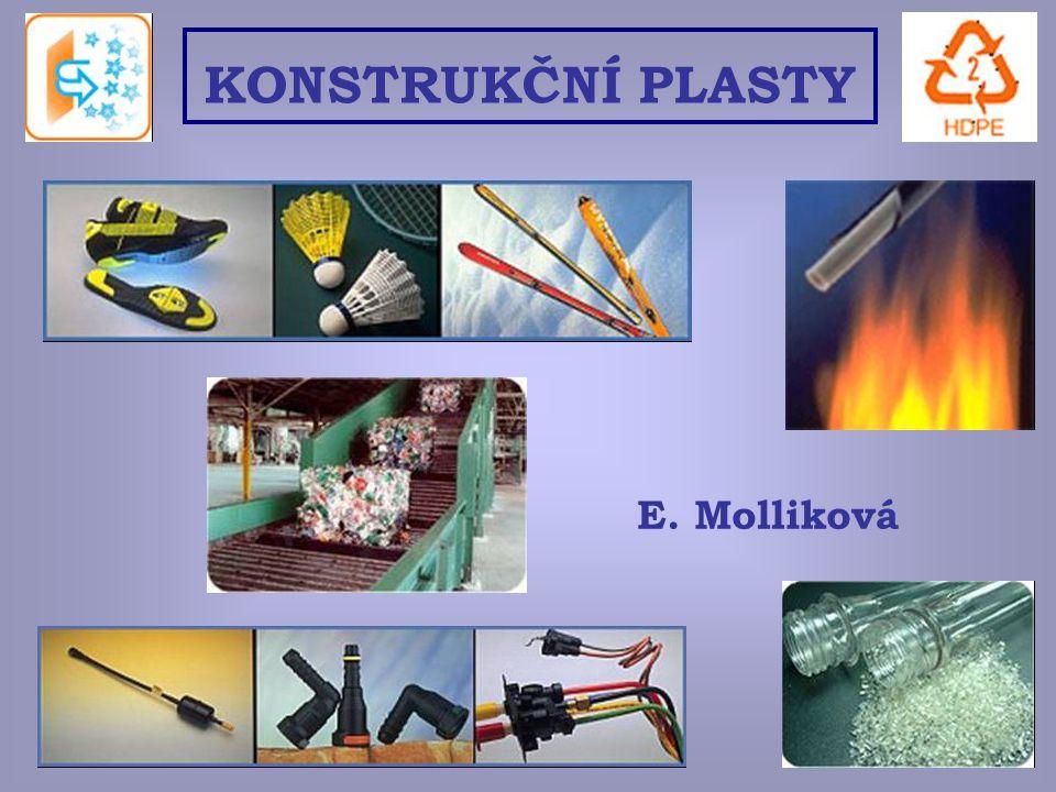 1 E. Molliková KONSTRUKČNÍ PLASTY