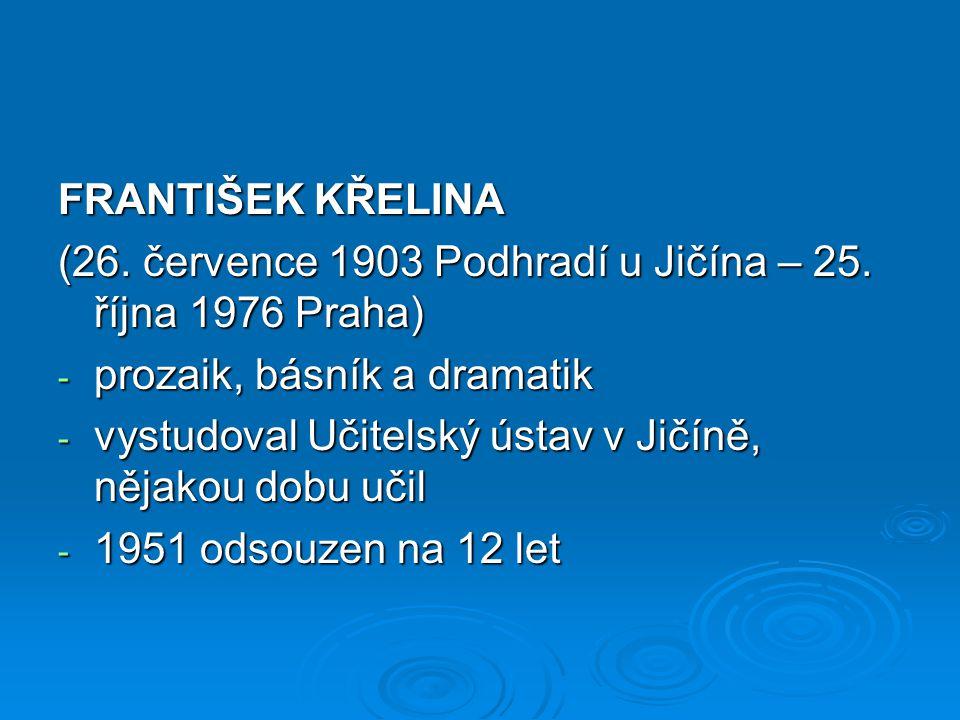FRANTIŠEK KŘELINA (26. července 1903 Podhradí u Jičína – 25.
