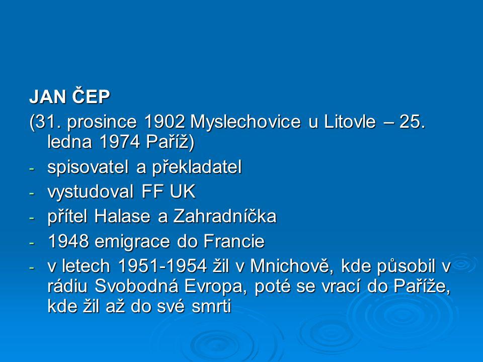 JAN ČEP (31. prosince 1902 Myslechovice u Litovle – 25.
