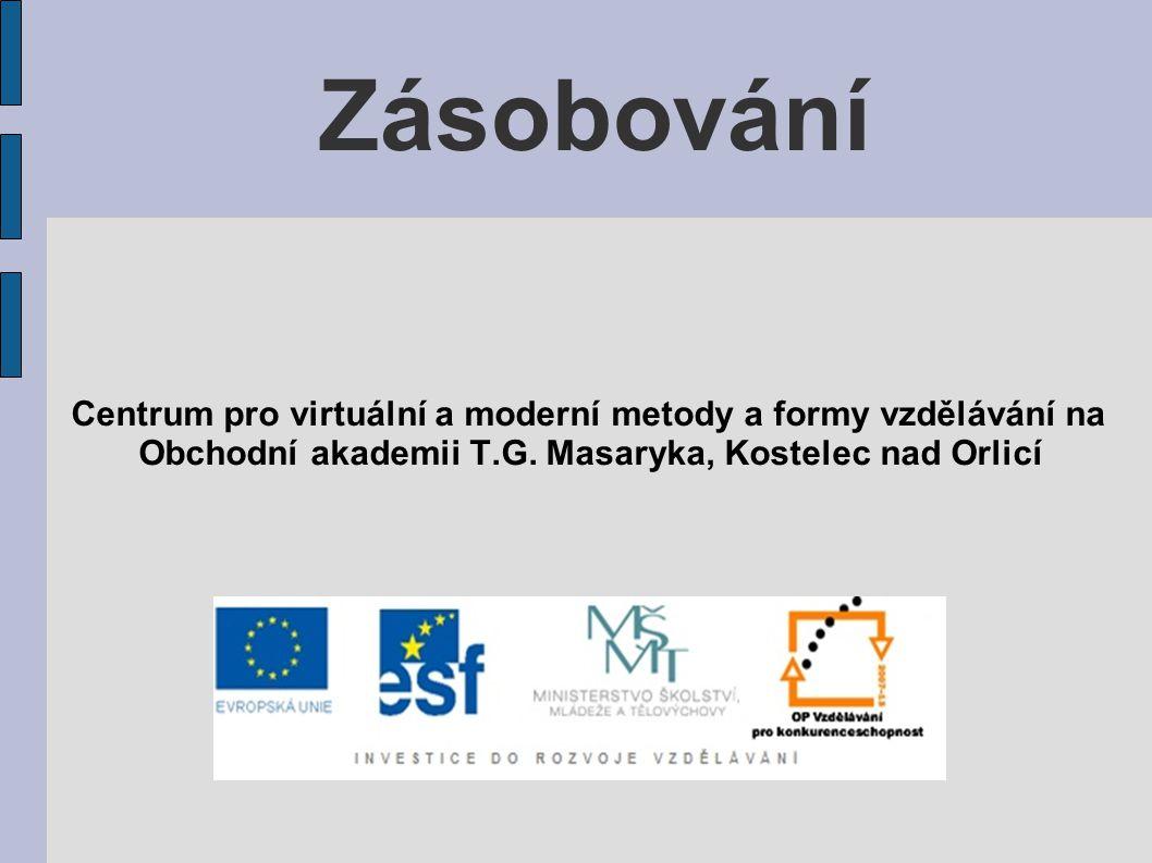 Zásobování Centrum pro virtuální a moderní metody a formy vzdělávání na Obchodní akademii T.G. Masaryka, Kostelec nad Orlicí