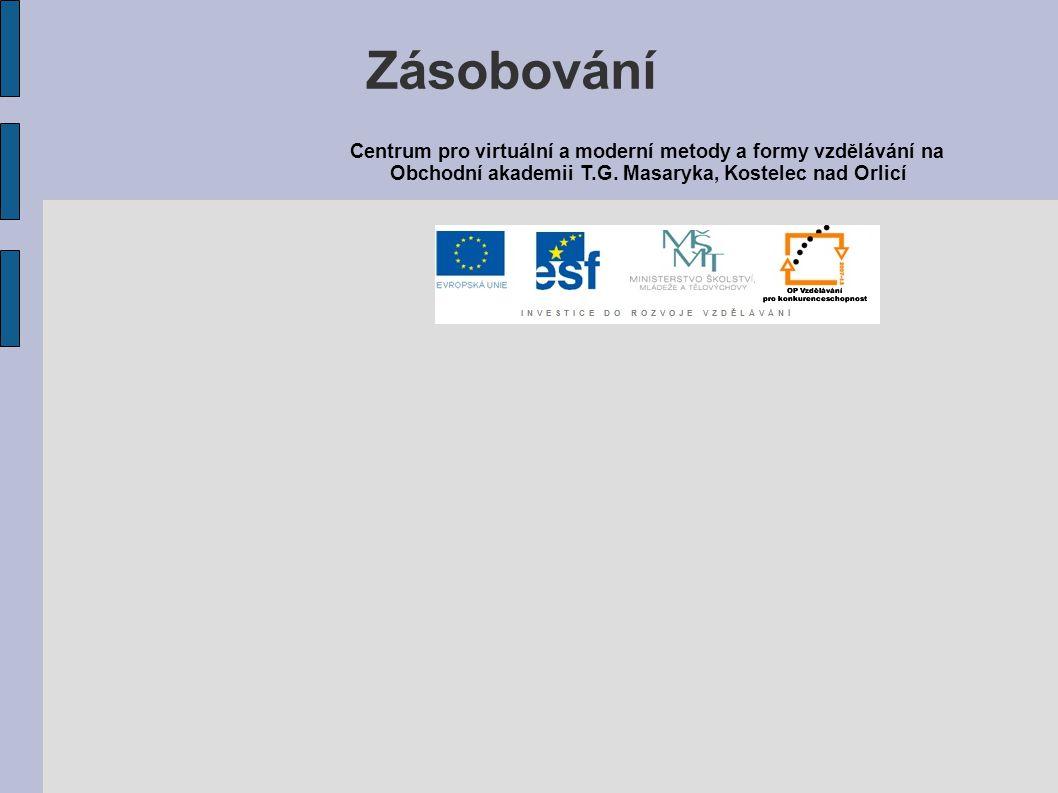 Centrum pro virtuální a moderní metody a formy vzdělávání na Obchodní akademii T.G. Masaryka, Kostelec nad Orlicí Zásobování