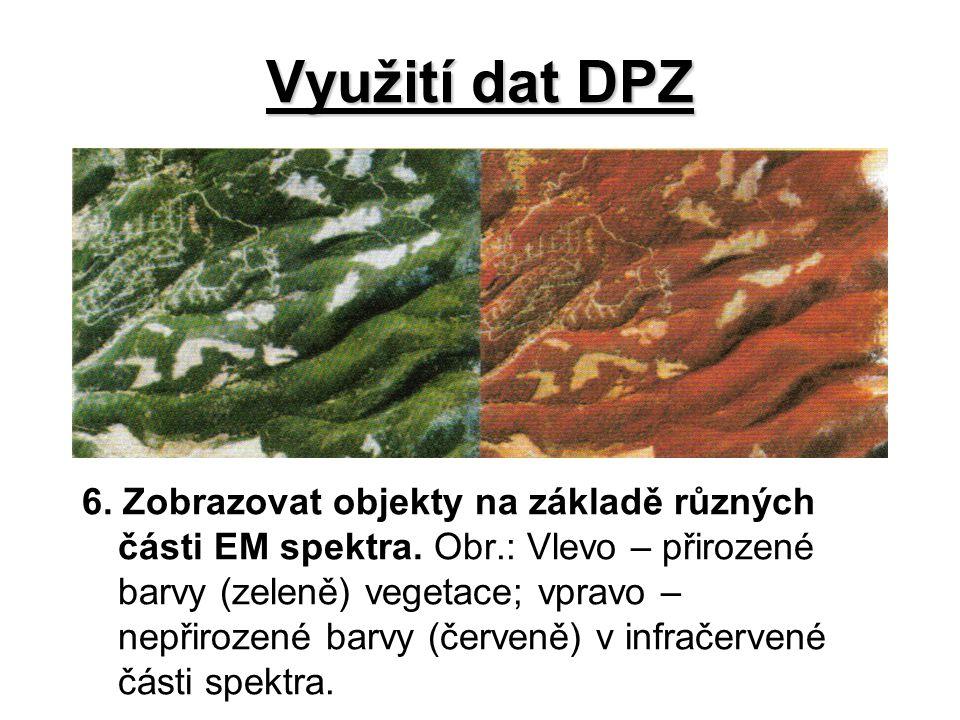 Využití dat DPZ 6.Zobrazovat objekty na základě různých části EM spektra.