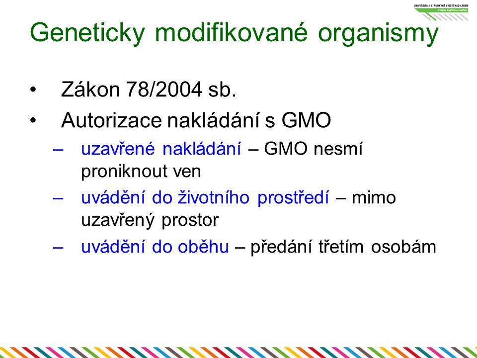 Geneticky modifikované organismy Zákon 78/2004 sb.