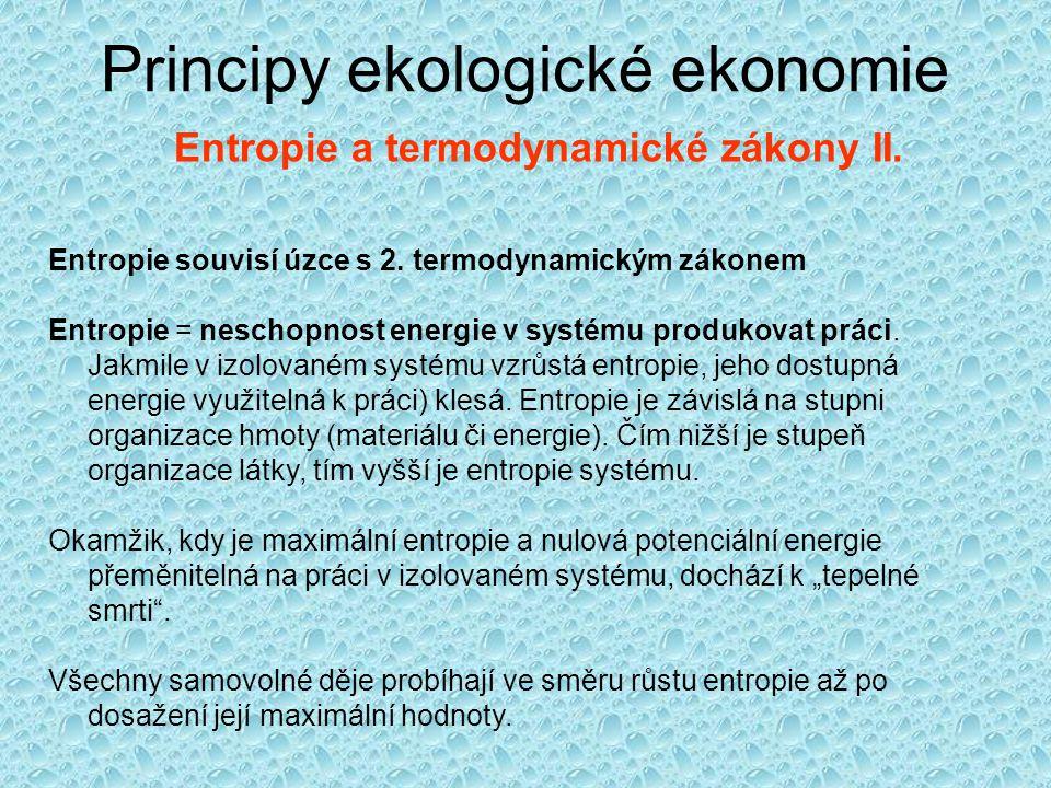 Principy ekologické ekonomie Entropie a termodynamické zákony II.