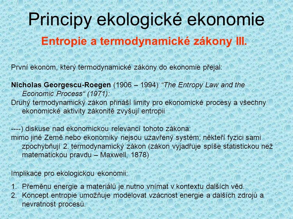 Principy ekologické ekonomie Entropie a termodynamické zákony III.