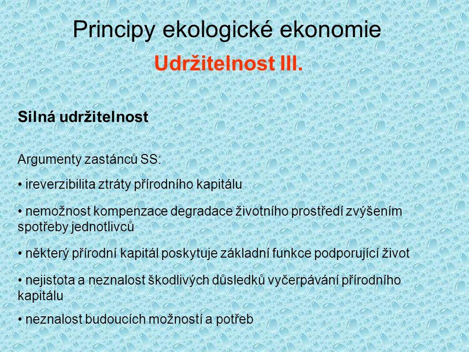 Principy ekologické ekonomie Udržitelnost IV.
