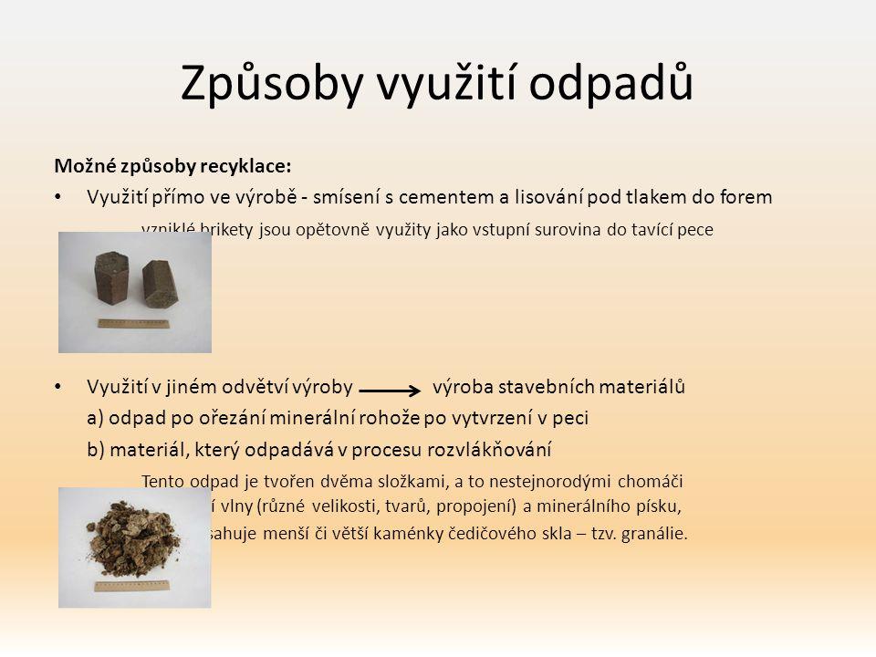 Způsoby využití odpadů Možné způsoby recyklace: Využití přímo ve výrobě - smísení s cementem a lisování pod tlakem do forem vzniklé brikety jsou opěto