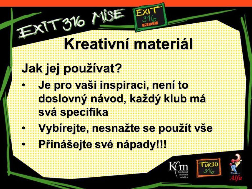 Kreativní materiál Jak jej používat? Je pro vaši inspiraci, není to doslovný návod, každý klub má svá specifikaJe pro vaši inspiraci, není to doslovný