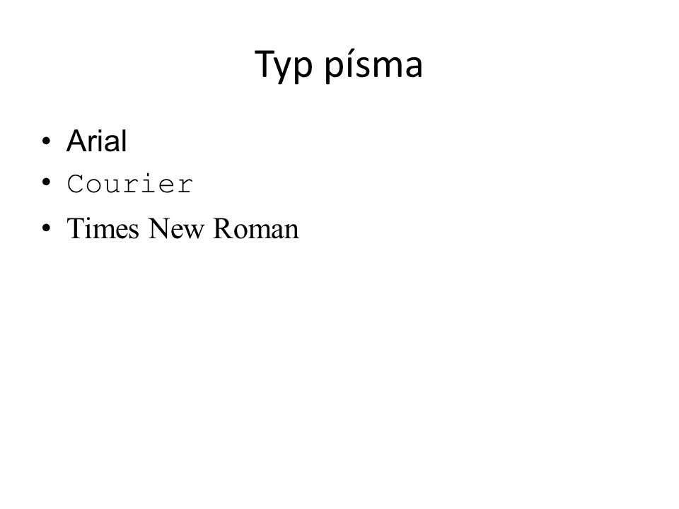 Typ písma Arial Courier Times New Roman