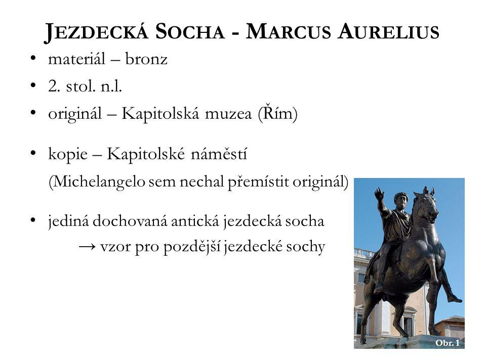 J EZDECKÁ S OCHA - M ARCUS A URELIUS Obr.1 materiál – bronz 2.