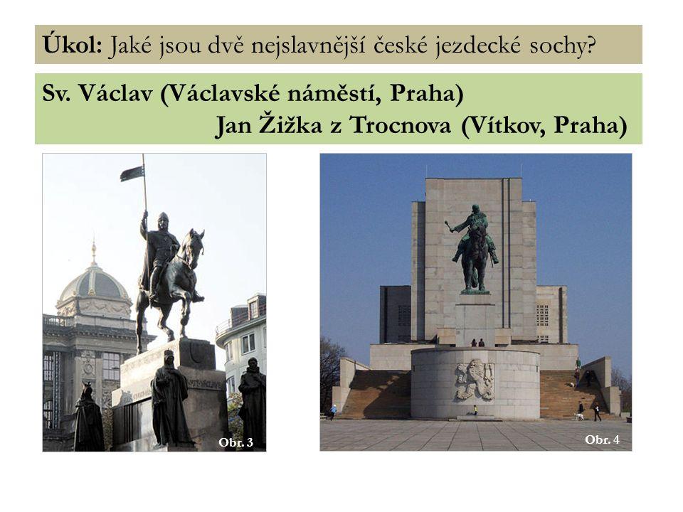 Úkol: Jaké jsou dvě nejslavnější české jezdecké sochy.