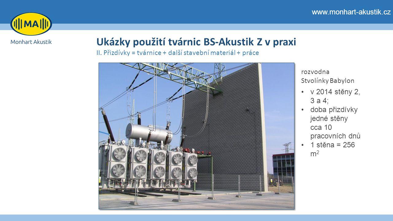 Ukázky použití tvárnic BS-Akustik Z v praxi www.monhart-akustik.cz III.a Komplexní řešení = akustický návrh + tvárnice mono + další stavební materiál + pohltivý porézní materiál + práce Zkušebnictví Běchovice a.s tlumič výfuku generátoru před akcí L A = 98,2 dB; smluvní cíl L A = 88,2dB; po akci L A = 82,2dB duben 2014 3 dny ve frekvenčním spektru byla výrazně dominantní složka f = 100 Hz