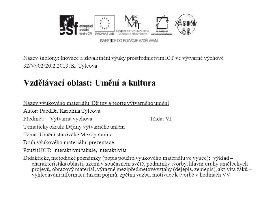 Název šablony: Inovace a zkvalitnění výuky prostřednictvím ICT ve výtvarné výchově 32/Vv02/20.2.2013, K. Týleová Vzdělávací oblast: Umění a kultura Ná