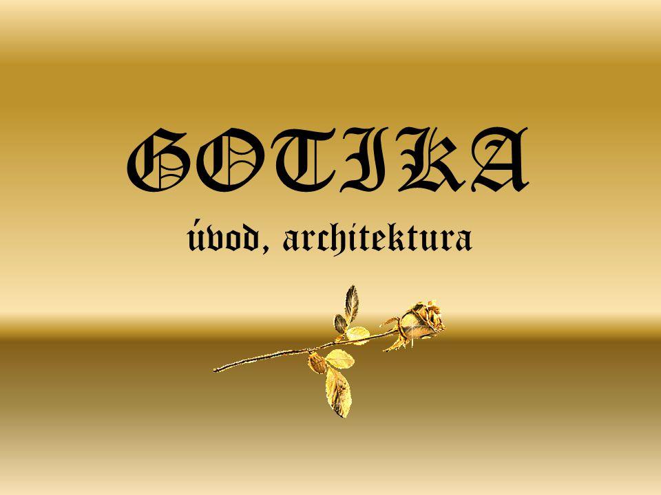 GOTIKA úvod, architektura